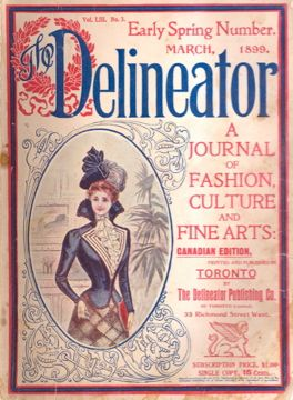 The Delineator, an American magazine with a Toronto printing, carried Canadian advertising, 1899